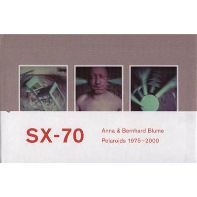 [BLUME] SX - 70. Polaroids et collages de Polaroids 1975 - 2000 - Photographies d'Anna et Bernhard Blume. Collectif. Catalogue d'exposition (Maison Européenne de la Photographie, Paris)