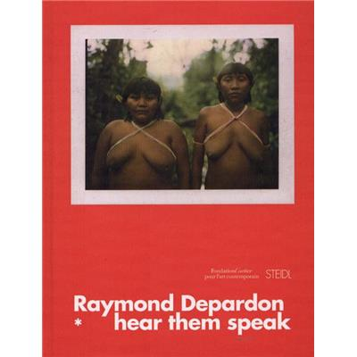 [DEPARDON] DONNER LA PAROLE - Hear Them Speak - Raymond Depardon. Catalogue d'exposition (Fondation Cartier pour l'art contemporain)