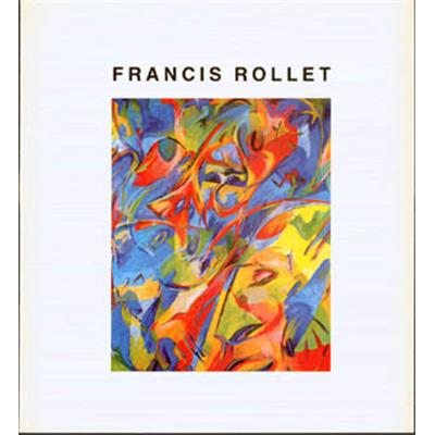 [ROLLET] FRANCIS ROLLET. Marouflages - Catalogue d'exposition