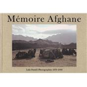 [POWELL] MEMOIRE AFGHANE. Photographies 1973-2003 - Luke Powell