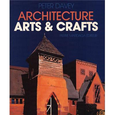 ARCHITECTURE ARTS & CRAFTS - Peter Davey