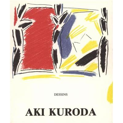 [KURODA] AKI KURODA. Dessins - Catherine Francblin. Catalogue d'exposition