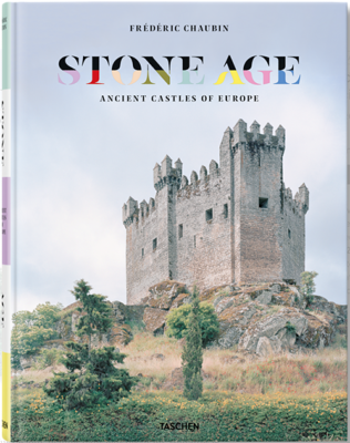 STONE AGE. Ancient Castles of Europe - Photographies et texte de Frédéric Chaubin