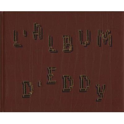 L'ALBUM D'EDDY - Texte de Paul Fournel