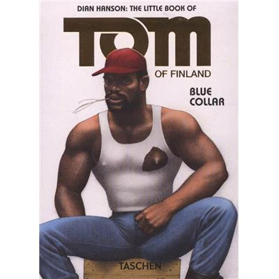 "TOM OF FINLAND. Blue Collar, "" The Little Book of "" - Dian Hanson"