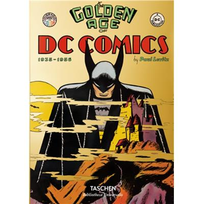 "GOLDEN AGE OF DC COMICS 1935-1956, ""Bibliotheca Universalis"" - Paul Levitz"