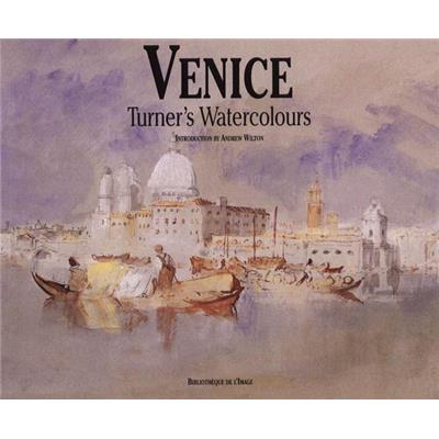[TURNER] VENICE. Turner's Watercolours - Andrew Wilton