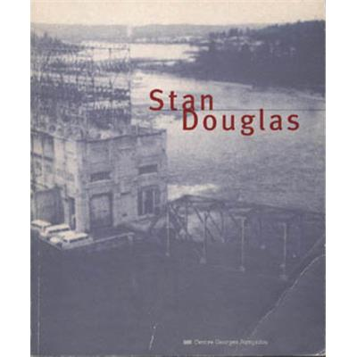 [DOUGLAS] STAN DOUGLAS. Catalogue d'exposition (Centre Georges Pompidou) - Peter Culley et Jean-Christophe Royou